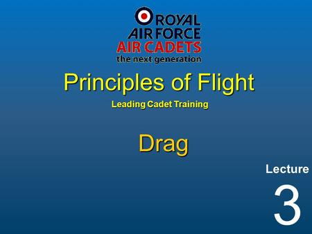 Lecture Leading Cadet Training Principles of Flight 3 Drag.