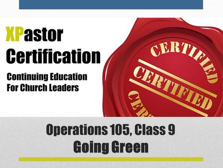 Operations 105, Class 9 Going Green. Guest Lecturer Mike Buster joined the staff at Prestonwood Baptist Church in 1989, and has served as the Executive.