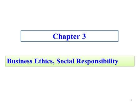 "Business Ethics ""doing well by doing good"""