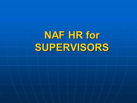 NAF HR for SUPERVISORS. EMPLOYEE BENEFITS & SERVICES AR 215-3, Chapter 15.
