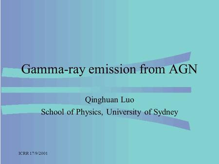 ICRR 17/9/2001 Gamma-ray emission from AGN Qinghuan Luo School of Physics, University of Sydney.