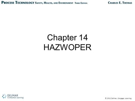 © 2012 Delmar, Cengage Learning Chapter 14 HAZWOPER.