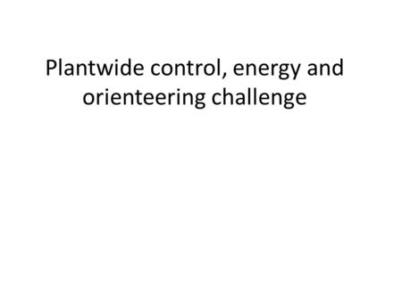 Plantwide control, energy and orienteering challenge TexPoint fonts used in EMF. Read the TexPoint manual before you delete this box.: AA A AAA A.