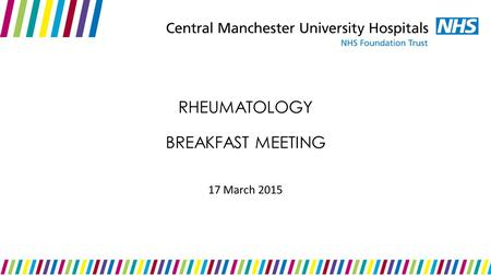 RHEUMATOLOGY BREAKFAST MEETING 17 March 2015.
