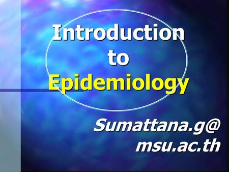Introduction to Epidemiology msu.ac.th.