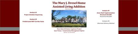The Mary J. Drexel Home Assisted Living Addition Bala Cynwyd, PA Penn State AE Senior Capstone Project Gjon Tomaj – Construction Management Option Advisor: