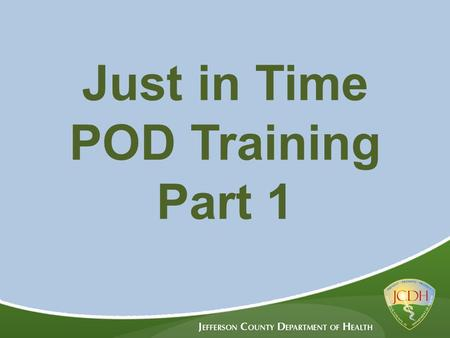 Just in Time POD Training Part 1. Incident Command Review.