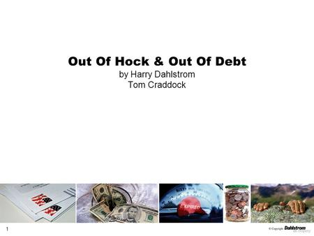 1 Out Of Hock & Out Of Debt by Harry Dahlstrom Tom Craddock.