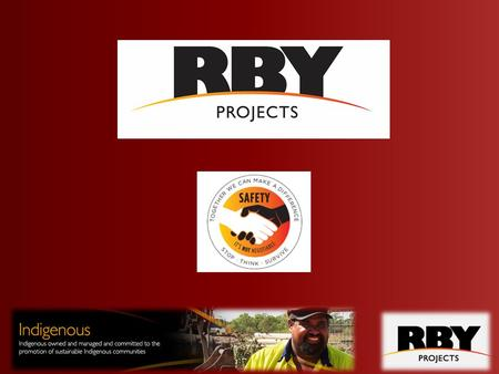 RBY Projects Overview RBY Projects ('RBY') is the largest 100% Indigenous owned and managed company in the resource sector in Queensland, striving to.
