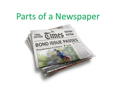 Parts of a Newspaper. What is a newspaper? A newspaper is a publication that is printed and distributed, usually daily or weekly, and contains local news,