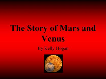 The Story of Mars and Venus