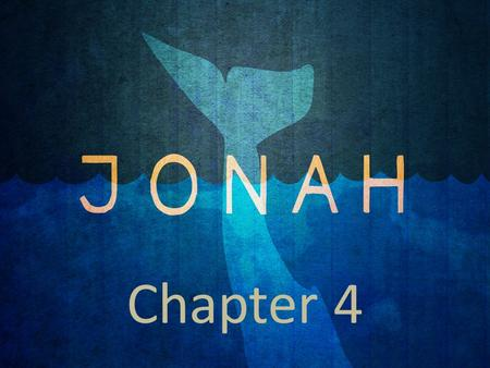Chapter 4. The Story Of Jonah (Chapters 1-3) God calls the prophet to go and preach to the wicked city of Nineveh.