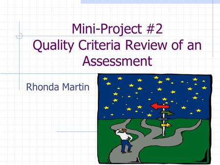 Mini-Project #2 Quality Criteria Review of an Assessment Rhonda Martin.