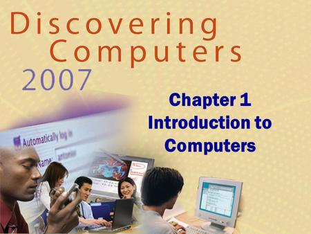 Chapter 1 Introduction to Computers. Chapter 1 Objectives Recognize the importance of computer literacy Define the term, computer Identify the components.