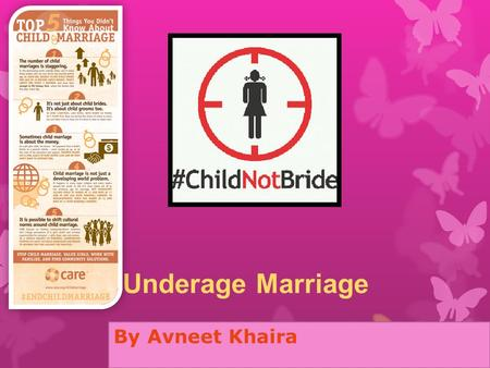 Underage Marriage By Avneet Khaira.