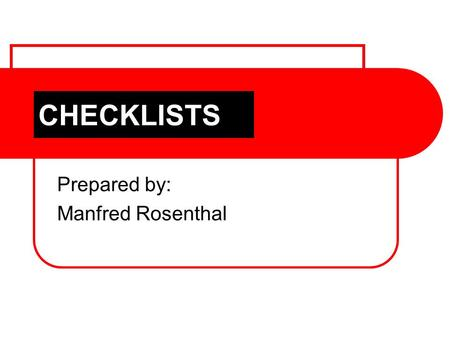 CHECKLISTS Prepared by: Manfred Rosenthal. EQUIPMENT PREGAME  POSTGAME  Underwear  Tracksuit  Socks  Soap Towel  PREGAME  Jumper  Shorts  Socks.