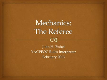 John H. Fishel YACPFOC Rules Interpreter February 2013.
