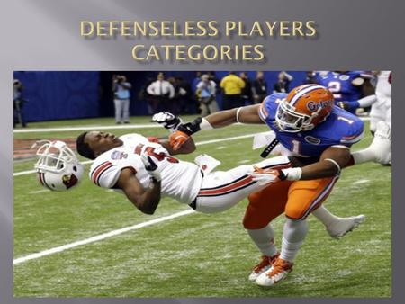 DEFENSELSS PLAYER DEFINITION.  A RECEIVER ATTEMPTING TO CATCH A PASS, OR ONE WHO HAS COMPLETED A CATCH AND HAS NOT HAD TIME TO PROTECT HIMSELF OR HAS.