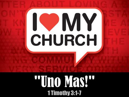 Uno Mas! 1 Timothy 3:1-7. Uno Mas! 1 Timothy 3:1-7 The Great 'No Mas' Boxing Match Sugar Ray Leonard vs. Roberto Durán II November 25, 1980 Louisiana.