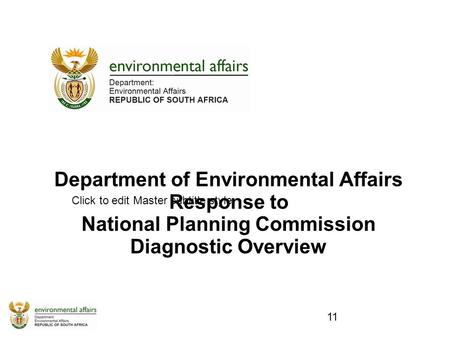 Click to edit Master subtitle style Department of Environmental Affairs Response to National Planning Commission Diagnostic Overview 11.