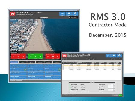 Contractor Mode December, 2015.  No official date for full switchover from QCS 2.38 to RMS 3.0 contractor mode  State of the RMS Support Contract 