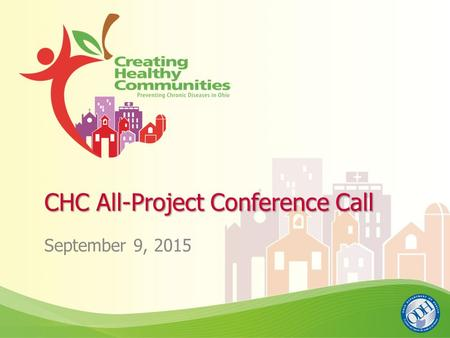 CHC All-Project Conference Call September 9, 2015.