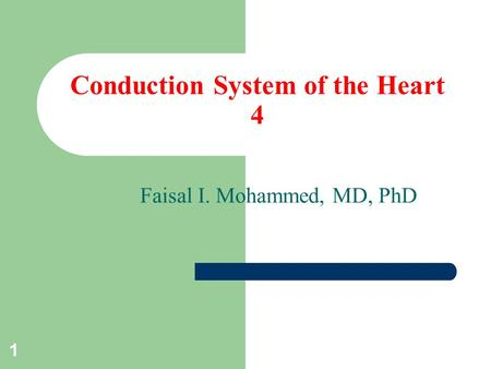 1 Conduction System of the Heart 4 Faisal I. Mohammed, MD, PhD.