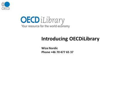 Introducing OECDiLibrary Wize Nordic Phone +46 70 477 65 37.