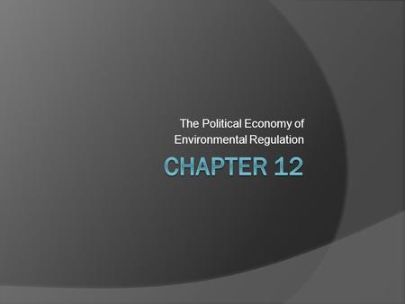 The Political Economy of Environmental Regulation.