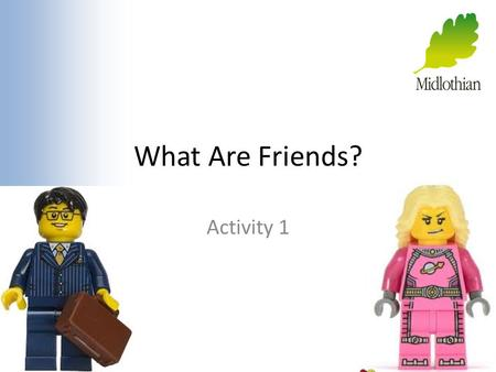 What Are Friends? Activity 1.