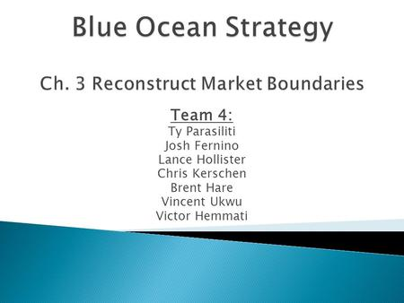 Blue Ocean Strategy Ch. 3 Reconstruct Market Boundaries