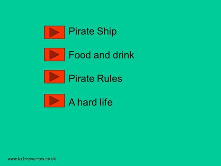 Www.ks1resources.co.uk Pirate Ship Food and drink Pirate Rules A hard life.