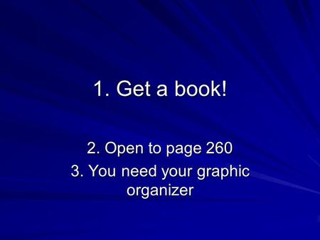 2. Open to page You need your graphic organizer