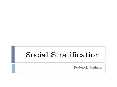 consequences of social stratification essay Analyzes the social causes of gender inequality explores origins, economics, politics, power, sexuality, violence, ideology, and other potential causes.