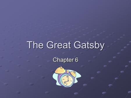 The Great Gatsby Chapter 6. Question #1 What was Gatsby's real name? James Gatz Why and when had he changed it? When he met Dan Cody, he changed his name.