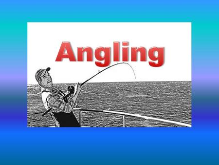 Fun facts about angling The Irish climate is well suited to sport angling. The weather is temperate and kind to the anglers with moderate summers, mild.