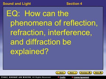 Sound and LightSection 4 EQ: How can the phenomena of reflection, refraction, interference, and diffraction be explained?