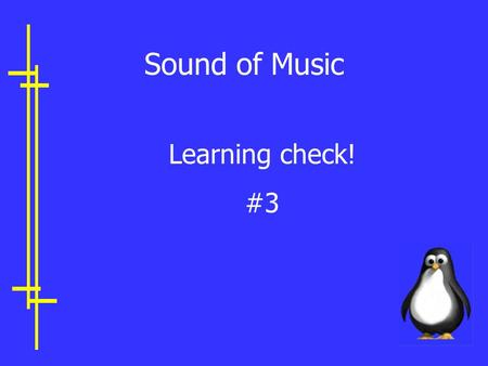 Sound of Music Learning check! #3. 1. Which has the longest wavelength ? A. Blue light B. Red light C. White light D. Green light.