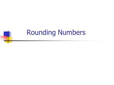 Rounding Numbers. Let's Review the Rules 0 1 2 4 3 5 6 7 8 9 +0 +1.