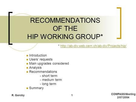 COMPASS Meeting 2/07/2004 R. Garoby1 RECOMMENDATIONS OF THE HIP WORKING GROUP* *