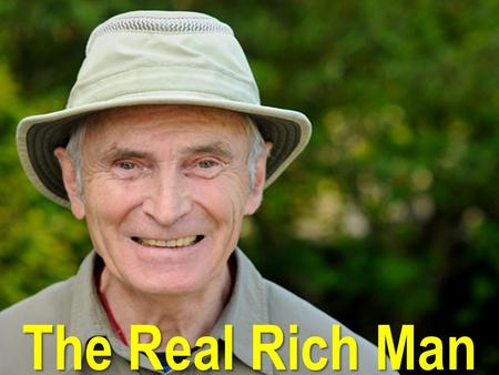 The Real Rich Man.