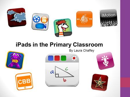 IPads in the Primary Classroom By Laura Chaffey. Turns your iPad into a recordable whiteboard. Add photos from your photo stream or directly from the.