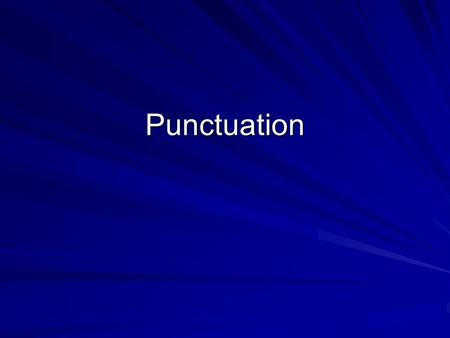 Punctuation. Periods and Other End Marks Period 1. Use at the end of a declarative sentence. Ex. My teacher is the best ever. 2. Use at the end of most.