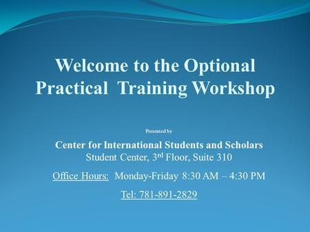 Welcome to the Optional Practical Training Workshop