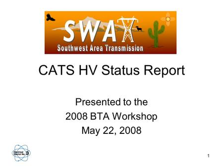 1 CATS HV Status Report Presented to the 2008 BTA Workshop May 22, 2008.