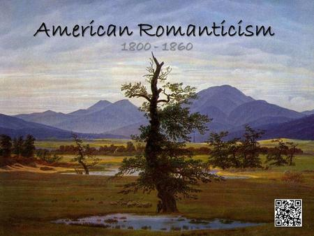 American Romanticism 1800 - 1860. Introduction The theme of journey as a declaration of independence The theme of journey as a declaration of independence.