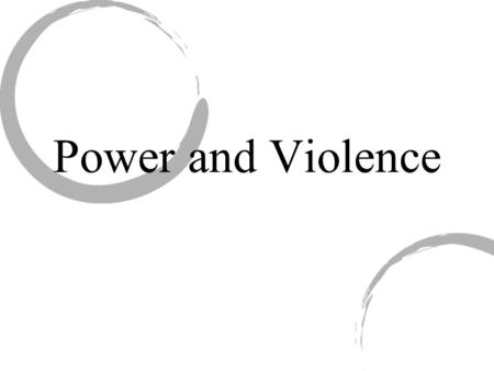 Power and Violence. What is power? The ability to exercise one's will TYPES: 1. Personal Power 2. Social Power 3. Marital Power.