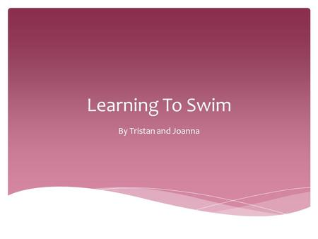 Learning To Swim By Tristan and Joanna. This short story is about Mr and Mrs Singleton's secretly unhappy marriage. Mr Singleton is determined to teach.