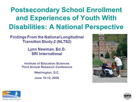 Postsecondary School Enrollment and Experiences of Youth With Disabilities: A National Perspective Findings From the National Longitudinal Transition Study-2.