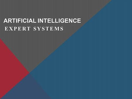 ARTIFICIALINTELLIGENCE ARTIFICIAL INTELLIGENCE EXPERT SYSTEMS.